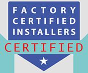 Factory Certified Installers